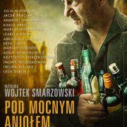 Песни пьющих / Pod Mocnym Aniolem