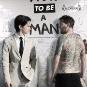 Как быть мужиком / How to Be a Man