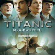 Титаник: Кровь и сталь / Titanic: Blood and Steel все серии