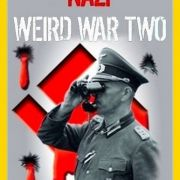 Нацистские тайны Второй мировой / NG: Nazi weird war two все серии