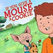 Если дать мышонку печенье /  If You Give a Mouse a Cookie все серии