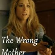 Ненастоящая мать / The Wrong Mother