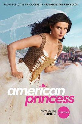 Американская принцесса / American Princess смотреть онлайн