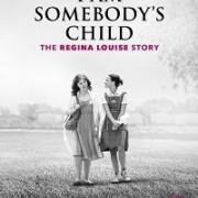 Чей-то ребенок: история Реджины Луиз / I Am Somebody's Child: The Regina Louise Story
