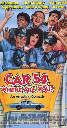 Патрульная машина 54 / Car 54, Where Are You?
