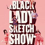 Дамы шутят по-черному / A Black Lady Sketch Show все серии