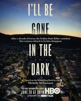 Я исчезну во тьме / I'll Be Gone in the Dark смотреть онлайн