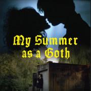 Мое необычное лето  / My Summer as a Goth