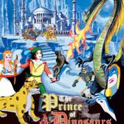 Принц динозавров / The Prince of Dinosaurs
