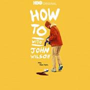 Полезные советы от Джона Уилсона / How to with John Wilson все серии