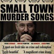 Песнь убийцы маленького городка / Small Town Murder Songs