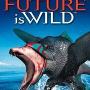 BBC: Дикий мир будущего / BBC: Future Is Wild, The все серии