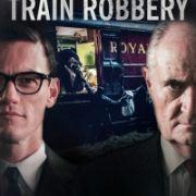 Великое ограбление поезда / The Great Train Robbery все серии