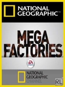 National Geographic: Мегазаводы.