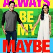 Ты – моё сомнение / Always Be My Maybe