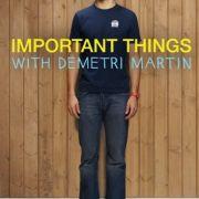 Важные вещи с Деметри Мартином / Important Things with Demetri Martin все серии
