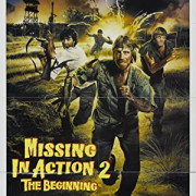Без вести пропавшие 2: Начало / Missing in Action 2: The Beginning