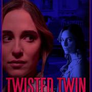 Психованная близняшка / Twisted Twin