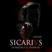 Сикарии: Ночью в тишине / Sicarivs: la noche y el silencio