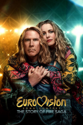 Евровидение: История группы Fire Saga / Eurovision Song Contest: The Story of Fire Saga