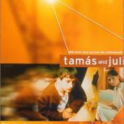 Тамаш и Юли / Tamás és Juli
