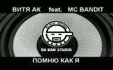 MC BANDIT feat. ВИТЯ АК - ПОМНЮ КАК Я [DA BAN STUDIO 2009]