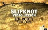Slipknot - Jim Root`s Shred Tips (Video Lessons)