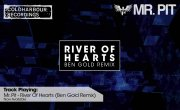 Mr. Pit - River of Hearts (Ben Gold Remix)